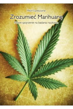 Zrozumieć Marihuanę. Nowe spojrzenie na badania naukowe